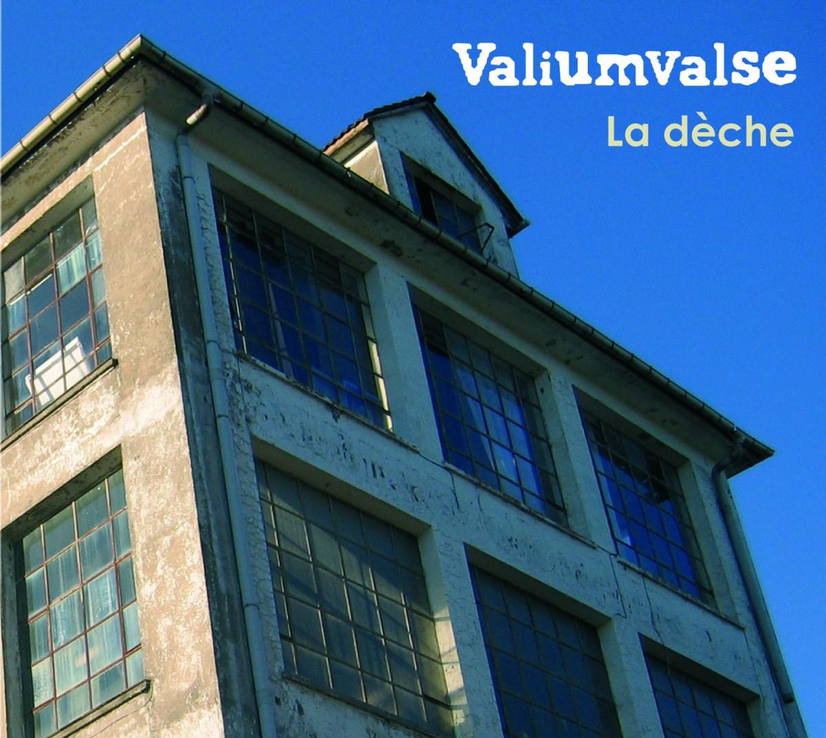Album la dèche du groupe Valiumvalse