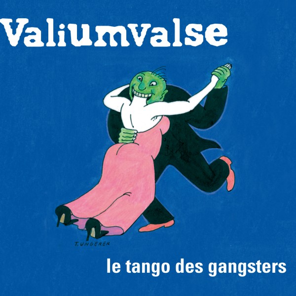 Album le tango des gangsters du groupe Valiumvalse